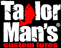 Taylor Man`s Custom Lures